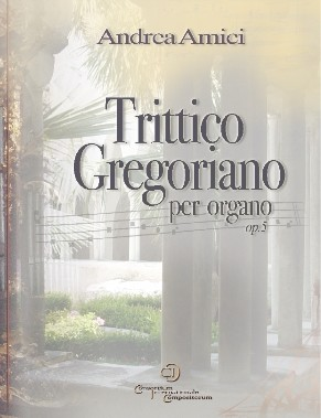 A.Amici: Trittico Gregoriano